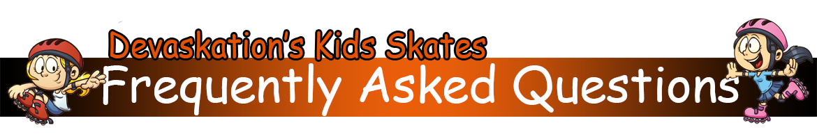 Kids Roller Skates Frequently Asked Questions