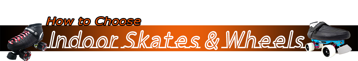 How to Choose Outdoor Skates and Wheels